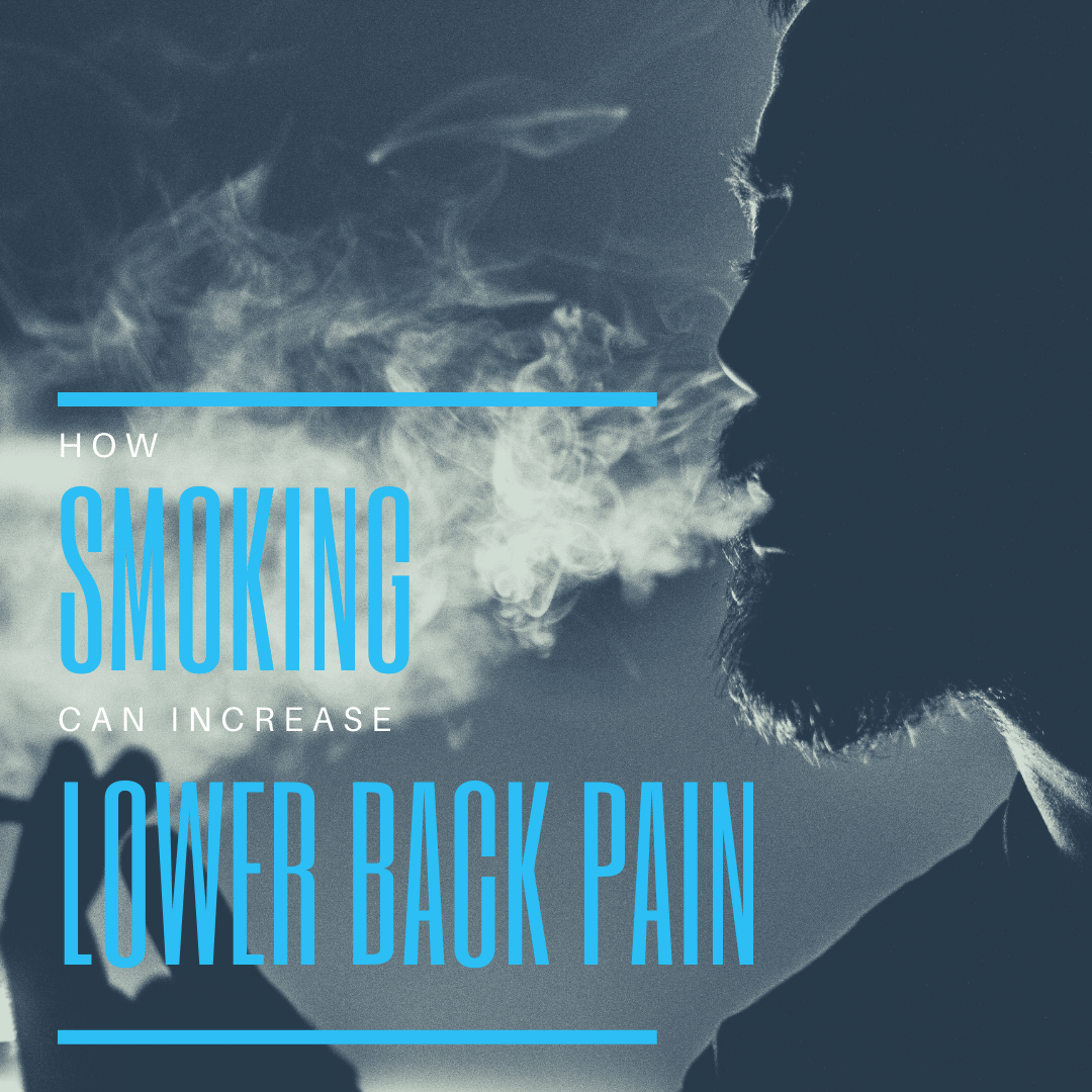 How Smoking Can Increase Lower Back Pain