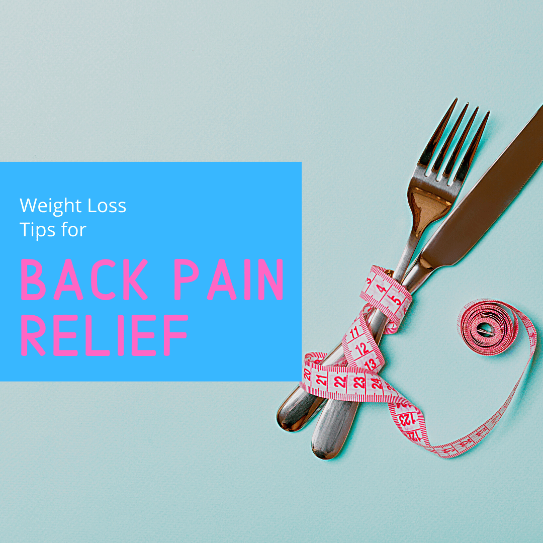 Weight Loss Tips for Back Pain Relief