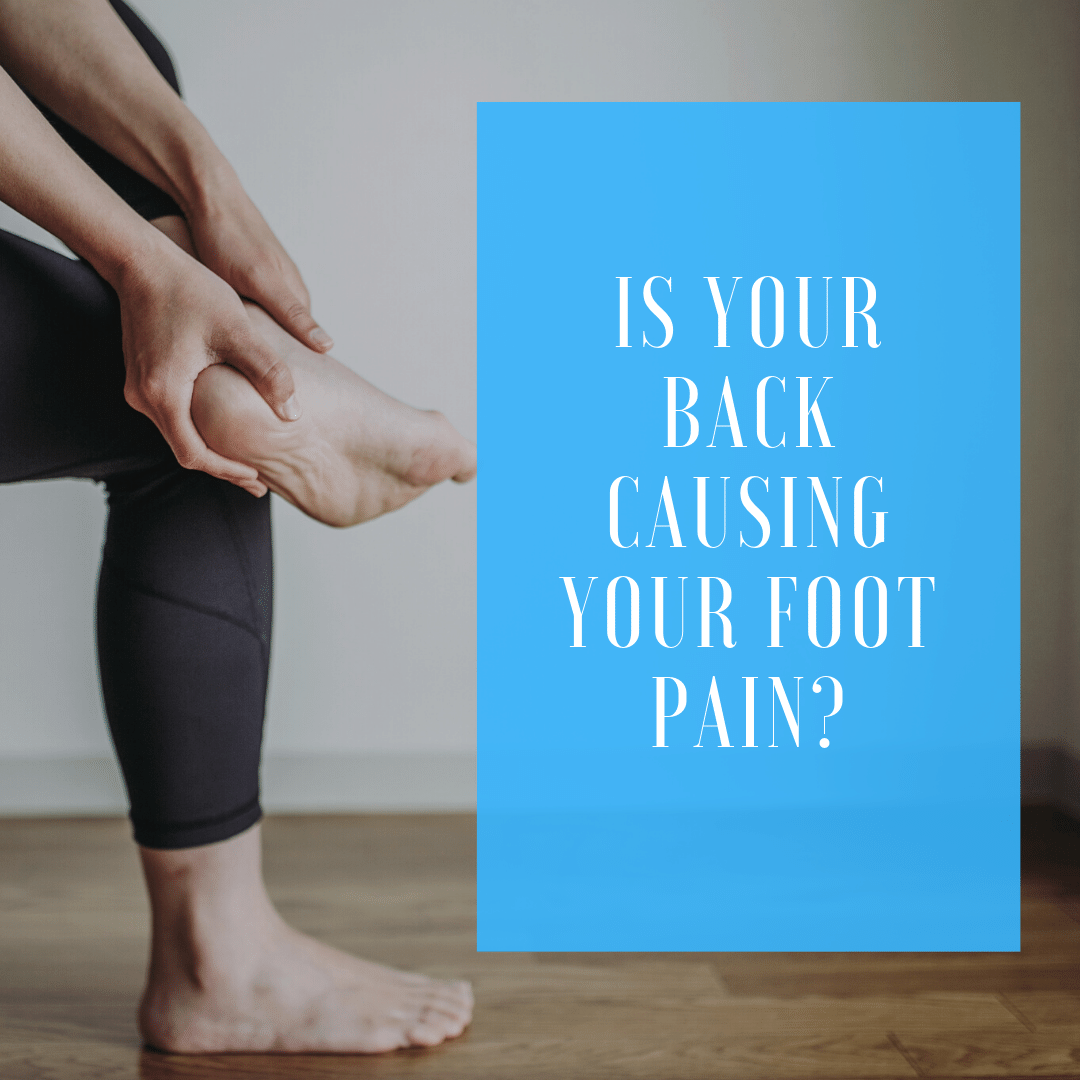 Is Your Back Causing Foot Pain