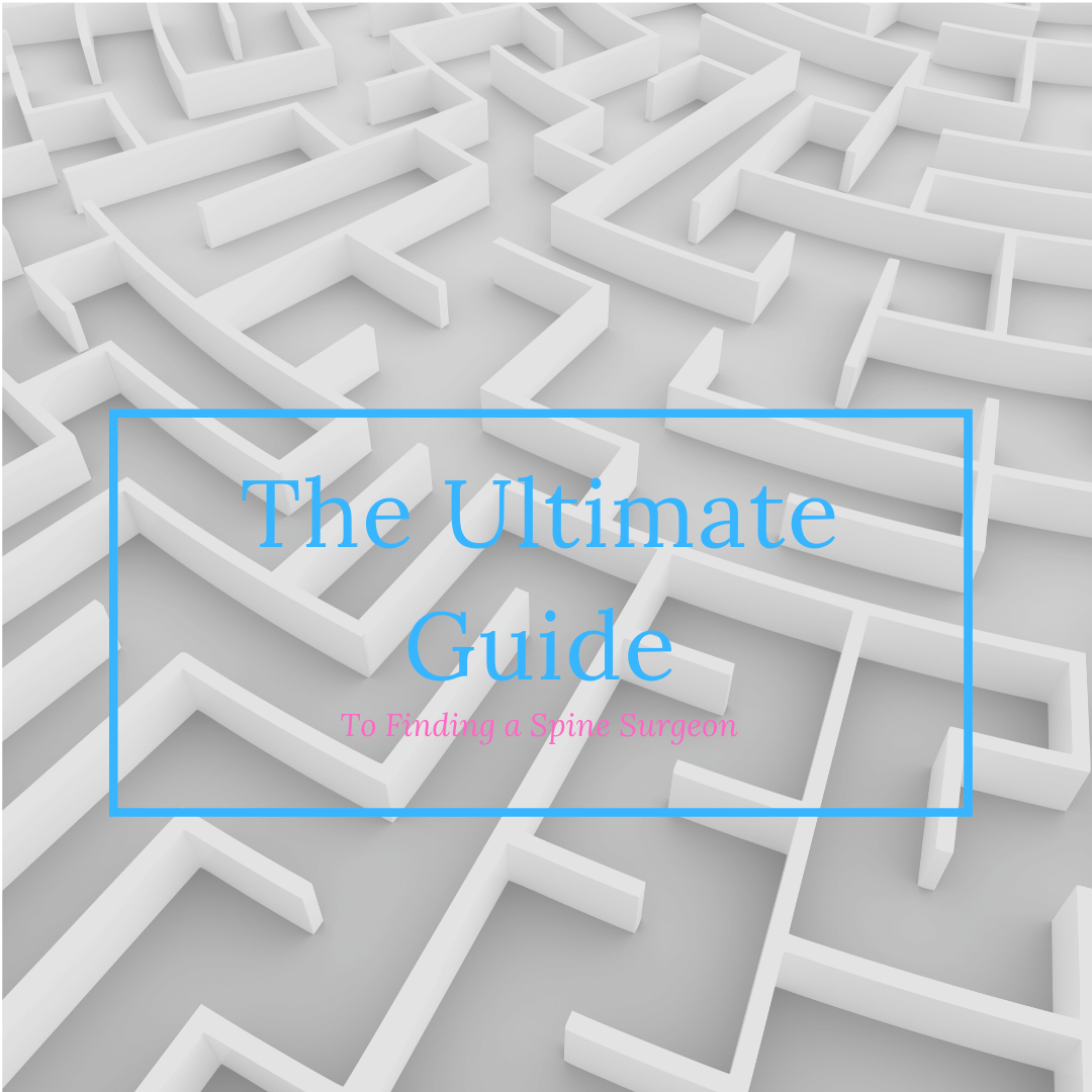 The Ultimate Guide to finding a spine surgeon