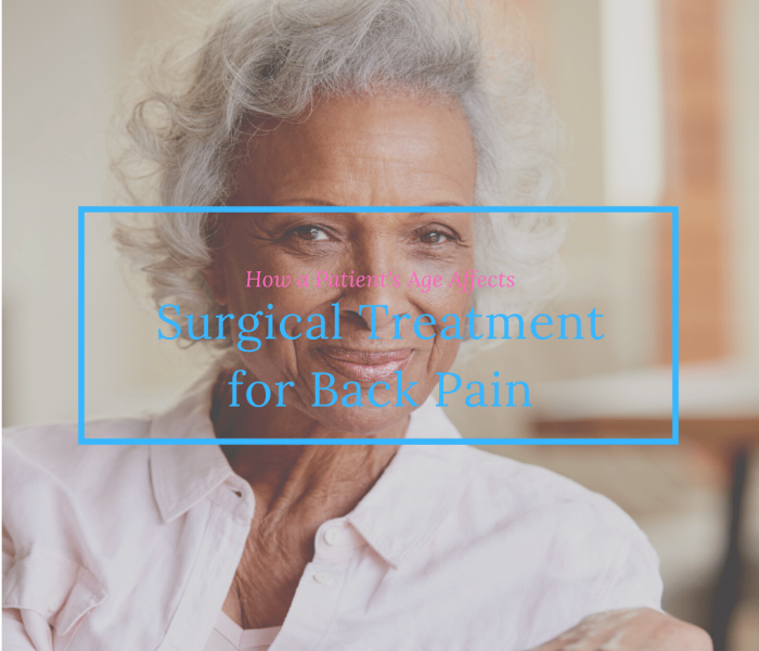 How a Patient's Age Affects Spinal Surgery for Back Pain